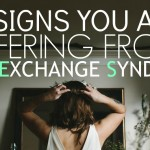 20 Signs You Are Suffering From PES (Post-Exchange Syndrom)
