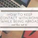 How To Keep Contact With Your Friends And Family While Abroad