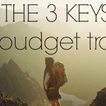 The 3 Keys to Budget Travel