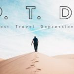 18 Signs You Are Suffering From PTD (Post Travel Depression)